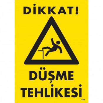 Dikkat! Düşme Tehlikesi Uyarı