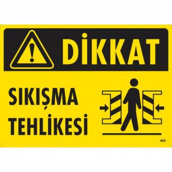 Dikkat! Sıkışma Tehlikesi Uyarı