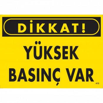 Dikkat! Yüksek Basınç Uyarı