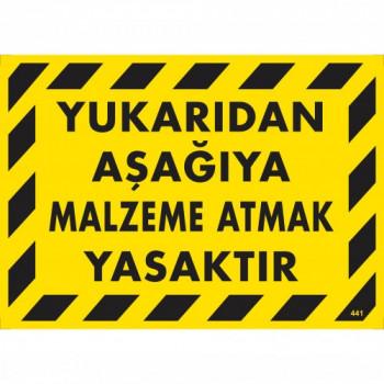 Yukarıdan Aşağıya Malzeme Atmak Yasaktır Uyarı